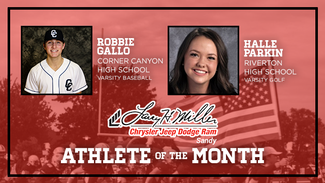And the Larry H. Miller Chrysler Jeep Dodge Ram Athletes of the Month are….