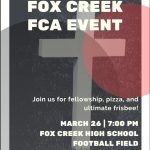 Fox Creek FCA Event – Thursday, March 26th @ 7:00 PM