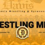 Davis Wrestling @ Syracuse today