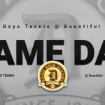 Boys Tennis @ Bountiful – Go Darts!!!