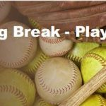 Baseball & Softball Spring Break Games