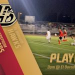 Boys Soccer – CIF Playoffs – 3pm @ El Dorado HS