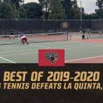 Best of 2019-2020 #18 – Boys Tennis Defeats La Quinta, 10-8