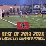 Best of 2019-2020 #21 – Girls Lacrosse Defeats Norco, 12-11