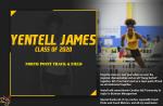Class of 2020- Yentell James, Track & Field
