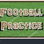 Football Practice Starts Aug. 7th!!!!