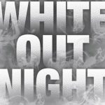 White Out Night! Jan 23rd