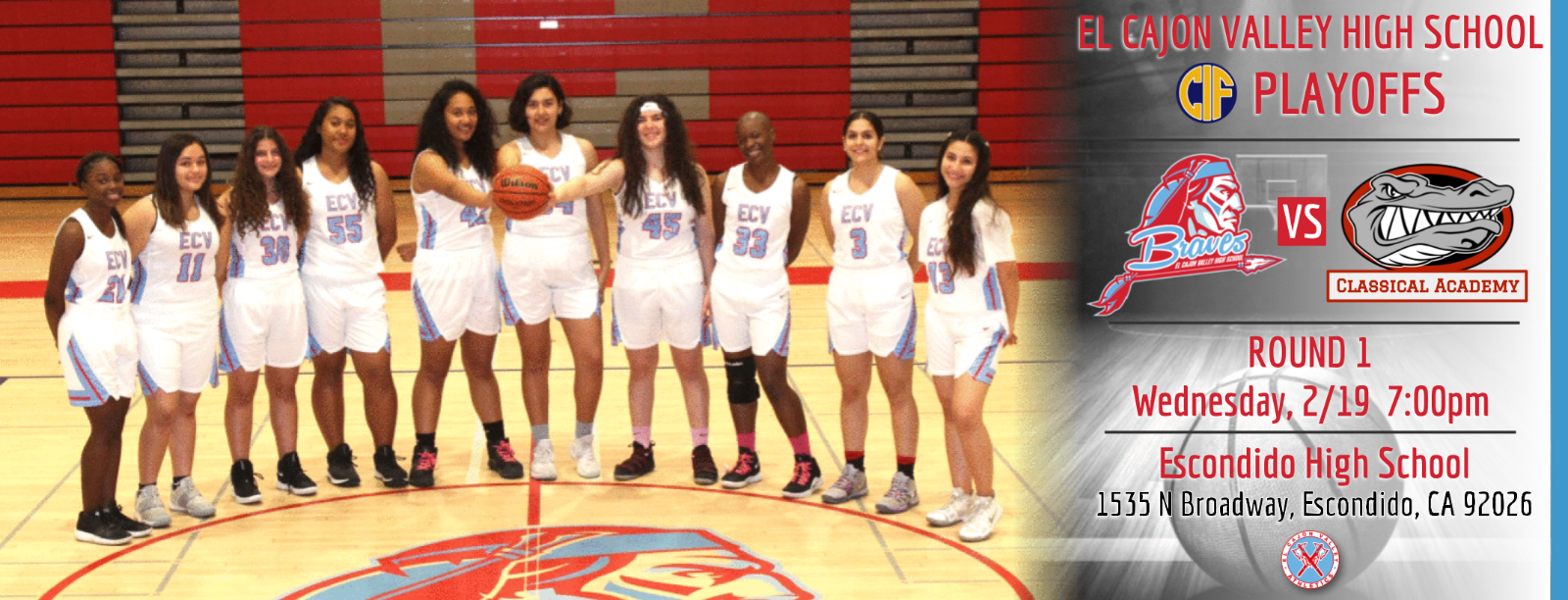 CIF Division IV Girls Basketball Playoff (1st Round) – ECV v. Classical Academy @ Escondido High School, 7:00pm