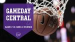 GIRLS GAMEDAY CENTRAL: Game #13 @ Sturgis