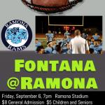 Fontana @ Ramona, 7pm, Friday, Sept 6  Ramona Stadium