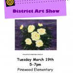 District Art Show coming to Pinewood Elementary on March 19th!