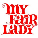 My Fair Lady Musical: Tickets still available for Nov. 7-9 shows!