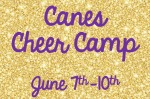 2021 Canes Cheer Camp  June 7th-10th