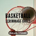BASKETBALL SCRIMMAGE DATES ARE SET