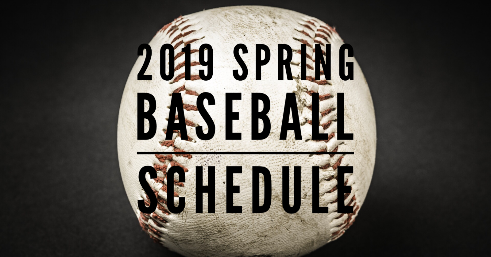 2019 SPRING BASEBALL SCHEDULE RELEASED