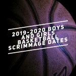 HIGH SCHOOL BOYS AND GIRLS BASKETBALL SCRIMMAGE DATES
