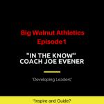 "Big Walnut Athletics – ""In the Know"" – Episode 1 – Coach Joe Evener"