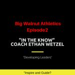Big Walnut Athletics – In the Know – Episode 2 – Coach Ethan Wetzel