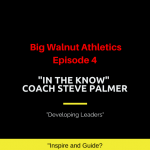 Big Walnut Athletics – In the Know – Episode 4 – Coach Steve Palmer