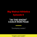 Big Walnut Athletics – In the Know – Episode 6 – Coach Rob Page – Football