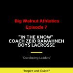 Big Walnut Athletics – In the Know – Episode 7 – Coach Zeid Rawahneh