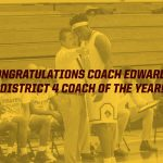 Coach Bryant Edwards Named District 4 Coach of the Year