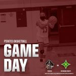 MENS BASKETBALL OPENS SEASON TODAY AND LADY PIRATES HOST THEIR 2ND HOME GAME OF THE SEASON