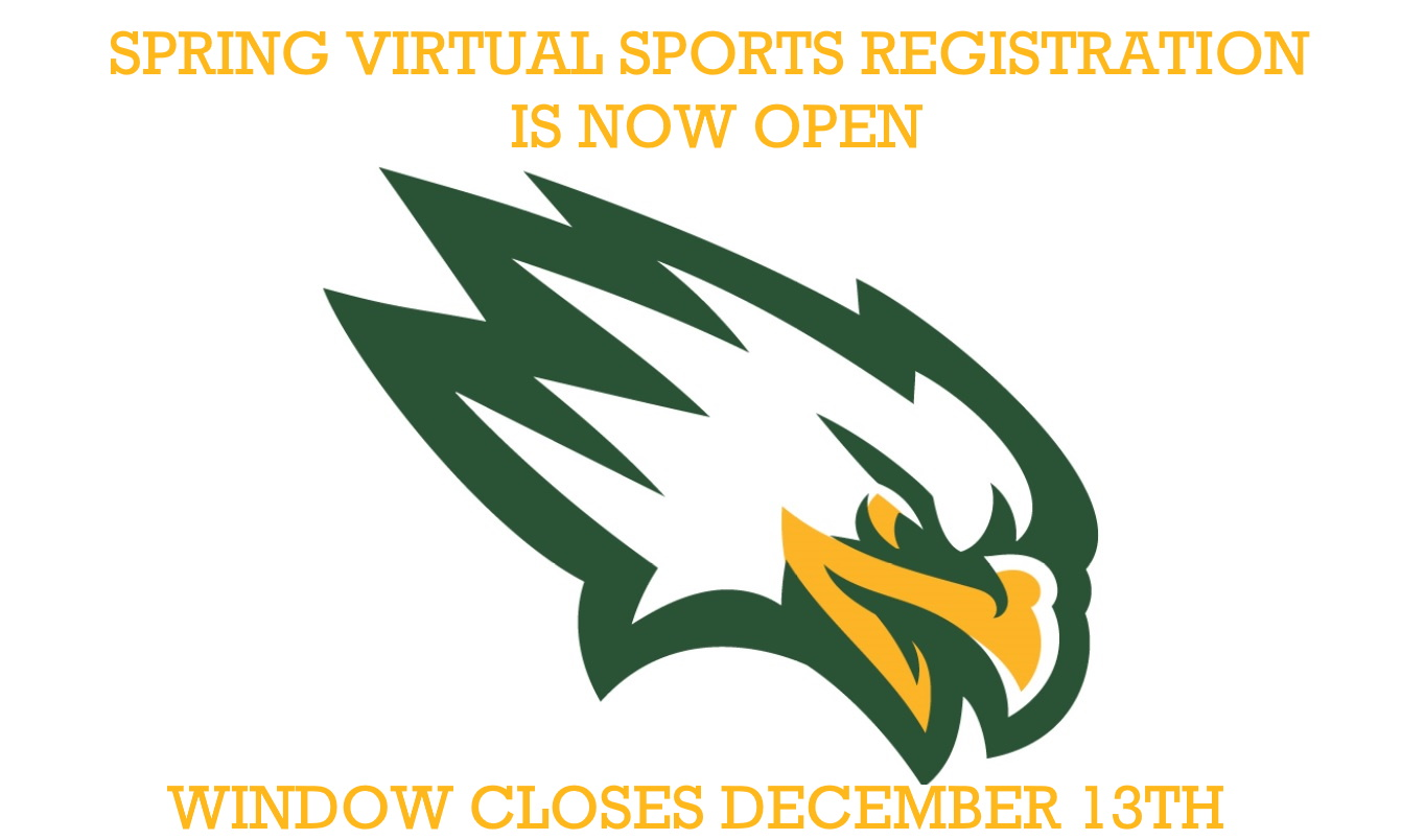 Spring Sports Virtual Season Registration is now open. Deadline to register is December 13th- Season begins December 14th. Register Today!