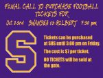 FINAL CALL!!! Tickets On Sale Now at SHS for the Football Game at Gilbert HS