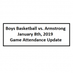 Game Attendance Update for Boys Basketball Game vs. Armstrong 1/8/2019