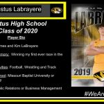 Parents' Names: James and Kim LaBrayere Career Highlight/Memory: Winning my first ever race in the 4x1 relay. FHS Clubs and Activities: Football, Wrestling and Track Plans after High School: Missouri Baptist University or Graceland University Intended Major: Public Relations or Business Management