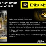 Parent name: Steve and Kathy McIntyre Highlights from 2019: Injuries limited opportunities in 2019, but Erika set the outdoor 5,000m school record at the 2018 Earlybird Invitational. Plans after High School: Attend Truman State University and major in Sports Medicine FHS Clubs and Activities: 4 years of cross country, track, and band; 3 years of NHS; 2 years of theater FHS Track Memory: During a road run when the distance girls all gave each other random nicknames