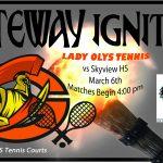 Lady Olys Tennis Program Opens 2018 Season Up Today vs Skyview HS