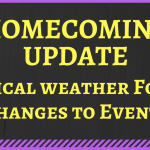 HOMECOMING UPDATE – Game, tailgate moved up. Other events postponed or canceled.