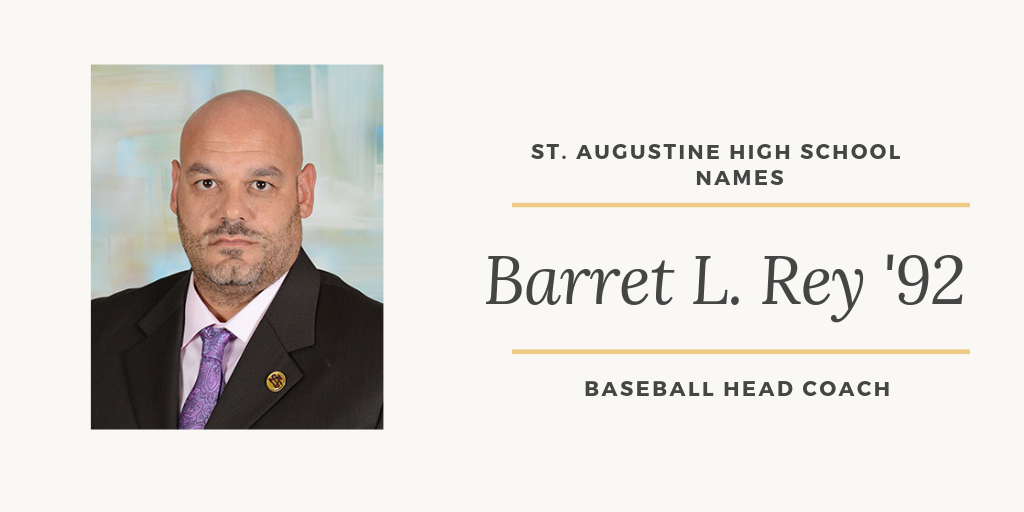 St. Augustine names Barret L. Rey '92 Head Baseball Coach