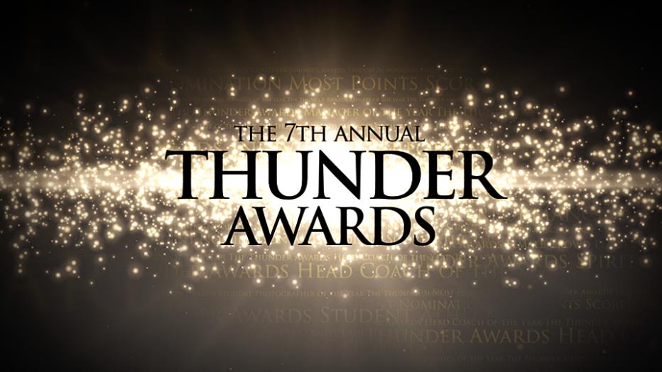 Thunder AWARDS , Tuesday May 29th @ 7pm