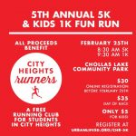 Saturday, February 25th , 8:30 & 9:30am – City Heights Runners 5K and 1K Kids Run @ Chollas Lake Community Park
