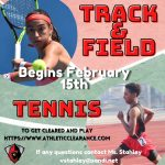 Tennis and Track & Field Begin February 15TH