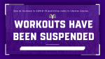 In-person workouts suspended