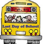 STUDENTS LAST DAY OF SCHOOL – MAY 31, 2019