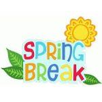 NO SCHOOL – SPRING BREAK – APRIL 18, 2019