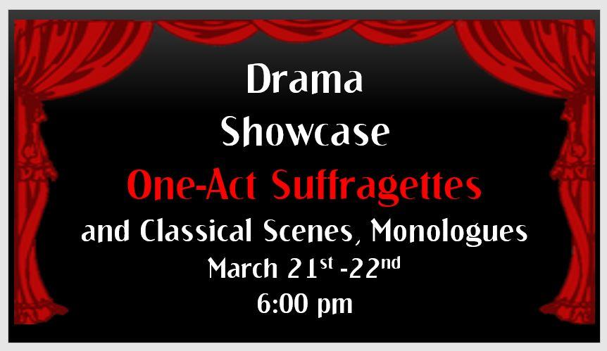 Drama Department Showcase TONIGHT and Tomorrow!