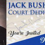 JACK BUSH COURT DEDICATION