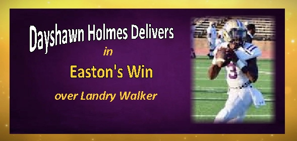 Dayshawn Holmes Delivers in Easton Win