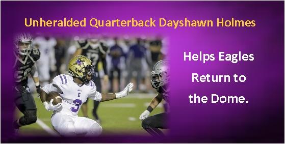 Unheralded Easton Quarterback Dayshawn Holmes Helps Eagles Return to Dome