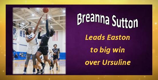 Breanna Sutton leads Easton to big win over Ursuline