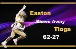 Easton Blows Away Tioga