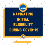 Navigating Initial Eligibility During COVID-19