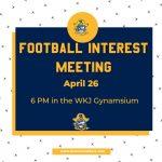 Football Interest Meeting – April 26 6:00 PM