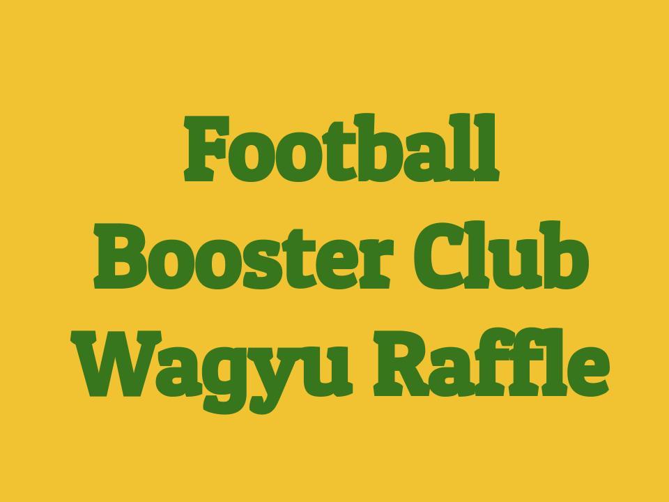 Football Booster Club Wagyu Beef Raffle
